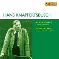 Hans Knappertsbusch - Brahms & Bruckner