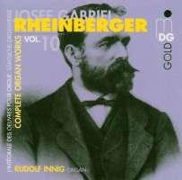 Rheinberger: Complete Organ Works Vol. 10