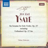Ysaye: Six Sonatas for Violin Solo, Op. 27