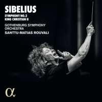 Sibelius: Symphony No. 2; King Christian II