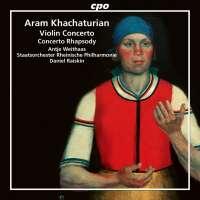 Khachaturian: Violin Concerto; Concerto Rhapsody
