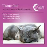 """""""Tame Cat"""" and other songs by British Composers"""