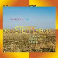 Great Steppe Melodies from Kazakh Composers