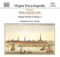WECKMANN: Organ Works, Vol.1