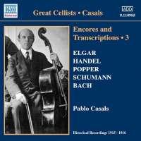 Pablo Casals: Encores and Transcriptions vol.3