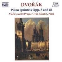 DVORAK: Piano Quintets Opp. 5 and 81