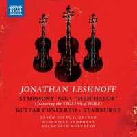 Leshnoff: Symphony No. 4; Guitar Concerto; Starburst