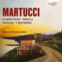 Martucci: 6 Piano Pieces; Novella; Fantasia; Nocturnes