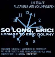 Aki Takase: So Long, Eric! Homage to Eric Dolphy