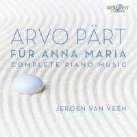 Arvo Pärt: Für Anna Maria, Complete Piano Music