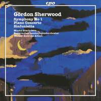 Sherwood: Symphony No. 1; Piano Concerto; Sinfonietta