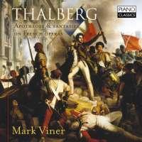 Thalberg: Apothéose & Fantasies on French Operas
