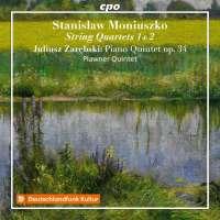 Moniuszko: String Quartets Nos. 1 & 2; Zarębski: Piano Quintet
