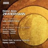 Zimmermann: Violin Concerto; Photoptosis; Die Soldaten Vocal Symphony