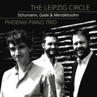 The Leipzig Circle - Schumann, Gade & Mendelssohn