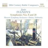 IVANOVS: Symphonies nos. 8 and 20