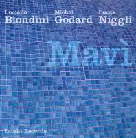 Niggli/ Godard/ Biondini: Mavì
