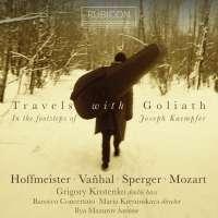 Travels with Goliath - Hoffmeister; Vanhal; Sperger; Mozart
