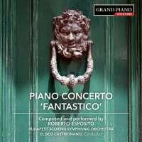 Esposito: Piano Concerto No. 1 'Fantastico'