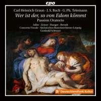 Wer ist der, so von Edom kömmt - Passion Oratorio