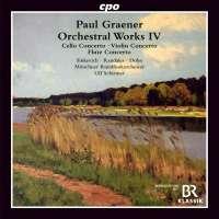 Graener: Orchestral Works IV