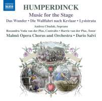 Humperdinck: Music for the Stage