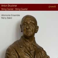 Bruckner: String Quintet; String Quartet
