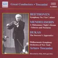 Toscanini conducts Beethoven, Dukas & Mendelssohn