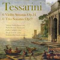Tessarini: 6 Violin Sonatas Op. 14; 6 Trio Sonatas Op. 9