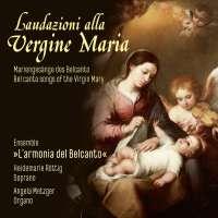 Laudazioni alla Vergine Maria - Bel canto songs of the Virgin Mary