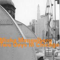 Misha Mengelberg :Two Days in Chicago