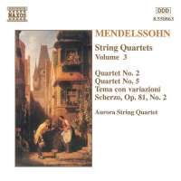 Mendelssohn: String Quartets Nos. 2 and 5, Scherzo Op. 81, No. 2