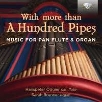 With More than a Hundred Pipes - Music for Pan Flute & Organ