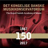 The Royal Danish Academy of Music 150 years - duńscy kompozytorzy oraz Beethoven, Mozart, Mahler