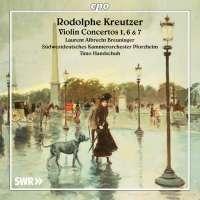 Kreutzer: Violin Concertos Nos 1; 6 & 7