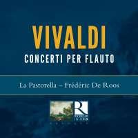 Vivaldi: Concerti per flauto Op. X; Concerti da camera