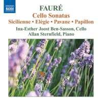 FAURÉ: Cello Sonatas; Sicilienne; Élégie; Pavane; Papillon