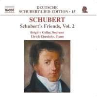 SCHUBERT F.: Schubert's Friends - Vol. 2