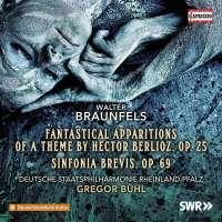 Braunfels: Fantastische Erscheinungen; Sinfonia brevis