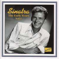 FRANK SINATRA: The Early Years vol. 1