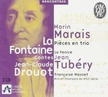 Marais: Pieces en trio; La Fontaine: Contes