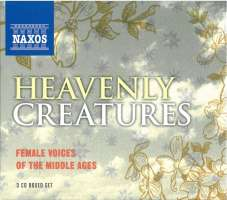 HEAVENLY CREATURES - Female Voices of the Middle Ages