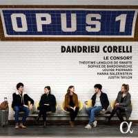 Dandrieu / Corelli: Opus 1