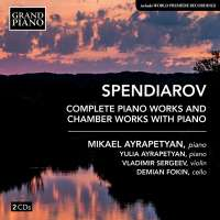 Spendiarov: Piano Works and Chamber Works with Piano