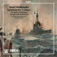 """Holbrooke: Symphony No. 3 """"Ships"""""""