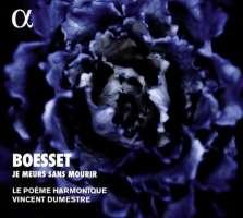 Boesset: Je meurs sans mourir