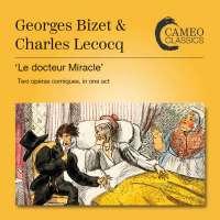 Bizet & Lecocq: Le docteur Miracle