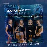 Breaking the Silence - Korngold; Ullmann; Schulhoff