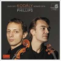 Kodaly: Duo Op. 7; Sonate Op. 8