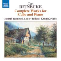 Reinecke: Complete Works for Cello and Piano
